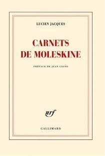 Carnets de moleskine - LucienJacques