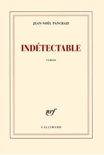 Indétectable - Jean-NoëlPancrazi