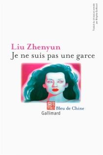 Je ne suis pas une garce - ZhenyunLiu