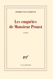 Les enquêtes de Monsieur Proust - Pierre-YvesLeprince