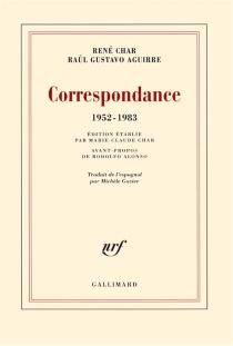 Correspondance, 1952-1983 - Raúl GustavoAguirre