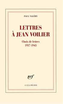 Lettres à Jean Voilier : choix de lettres 1937-1945 - PaulValéry