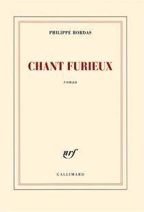 Chant furieux - PhilippeBordas