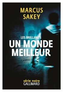 Les Brillants - Marcus Sakey