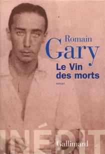 Le vin des morts - RomainGary
