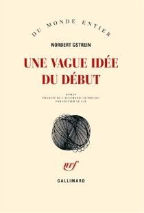 Une vague idée du début - NorbertGstrein