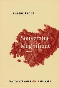 Souveraine Magnifique - EugèneÉbodé