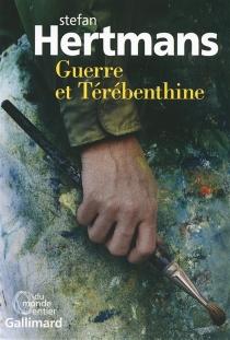 Guerre et térébenthine - StefanHertmans