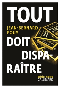 Tout doit disparaître - Jean-BernardPouy