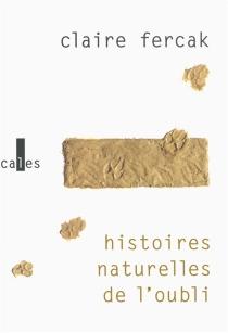 Histoires naturelles de l'oubli - ClaireFercak