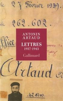 Lettres : 1937-1943 - AntoninArtaud