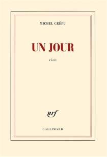 Un jour : récit - MichelCrépu