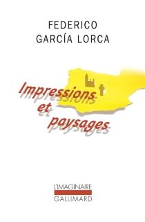 Impressions et paysages : proses diverses - FedericoGarcía Lorca