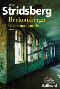 Beckomberga : ode à ma famille - SaraStridsberg