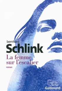 La femme sur l'escalier - BernhardSchlink