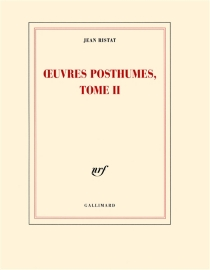 Oeuvres posthumes, tome II - Jean Ristat