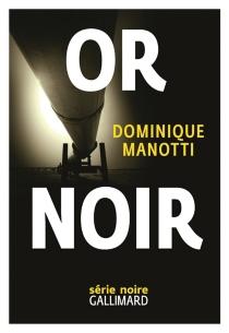 Or noir - DominiqueManotti