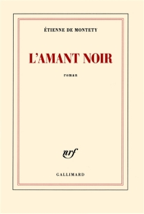 L'amant noir - Etienne deMontety