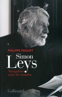 Simon Leys : navigateur entre les mondes - PhilippePaquet