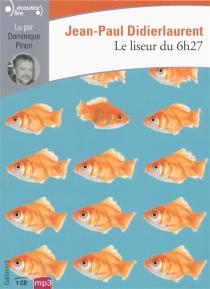 Le liseur du 6 h 27 - Jean-PaulDidierlaurent
