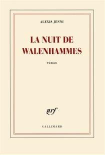 La nuit de Walenhammes - AlexisJenni