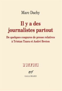 Il y a des journalistes partout : de quelques coupures de presse relatives à Tristan Tzara et André Breton - MarcDachy