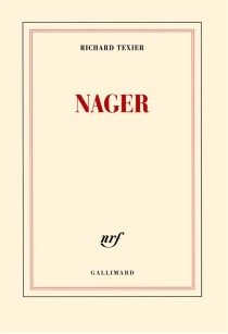 Nager - Richard Texier