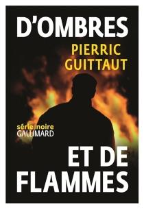 D'ombres et de flammes - PierricGuittaut