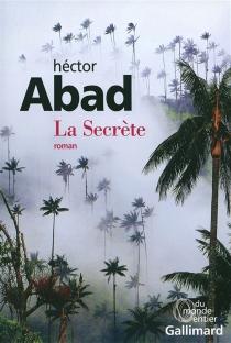 La Secrète - HéctorAbad Faciolince