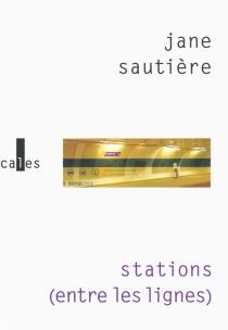 Stations : entre les lignes - JaneSautière