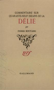 Commentaire sur quarante-neuf dizains de la Délie - PierreBoutang