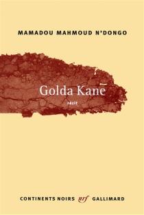 Golda Kane : récit - Mamadou MahmoudN'Dongo