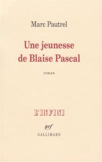 Une jeunesse de Blaise Pascal - MarcPautrel
