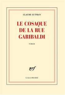 Le cosaque de la rue Garibaldi - ClaudeGutman
