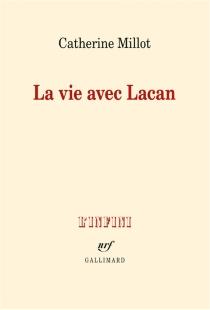 La vie avec Lacan - CatherineMillot