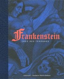 Frankenstein, créé des ténèbres -