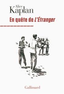 En quête de L'étranger - Alice YaegerKaplan