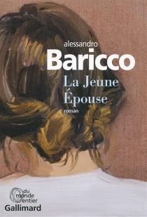La Jeune Epouse - AlessandroBaricco