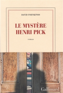 Le mystère Henri Pick - DavidFoenkinos