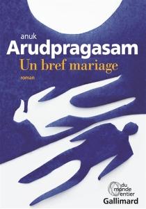 Un bref mariage - AnukArudpragasam