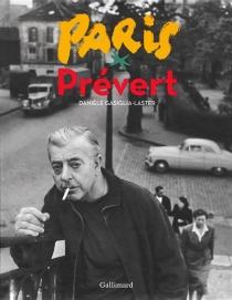 Paris Prévert - DanièleGasiglia-Laster
