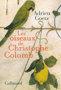 Les oiseaux de Christophe Colomb - AdrienGoetz