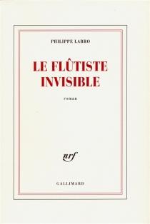 Le flûtiste invisible - PhilippeLabro