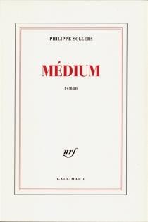 Médium - PhilippeSollers