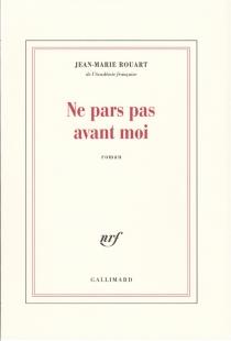Ne pars pas avant moi - Jean-MarieRouart