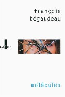 Molécules - FrançoisBégaudeau