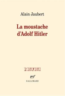 La moustache d'Adolf Hitler : et autres essais - AlainJaubert