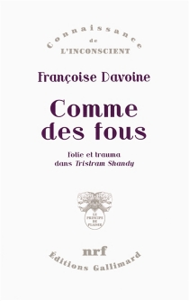 Comme des fous : folie et trauma dans Tristram Shandy - FrançoiseDavoine