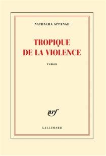 Tropique de la violence - NathachaAppanah