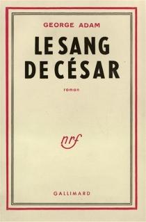 Le sang de César - GeorgeAdam